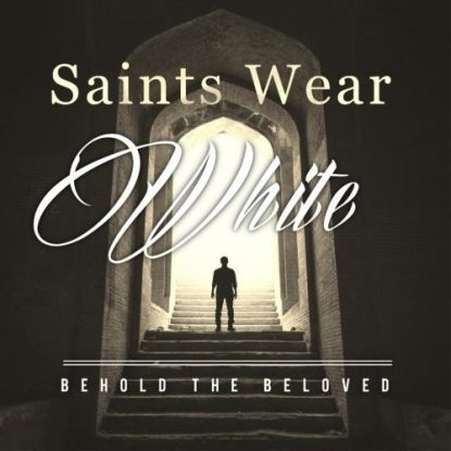 Saints Wear White Album Art