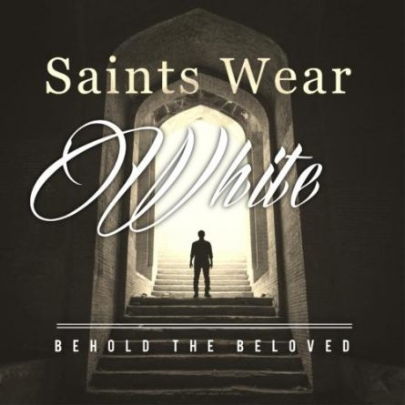 Saints Wear White Album Art